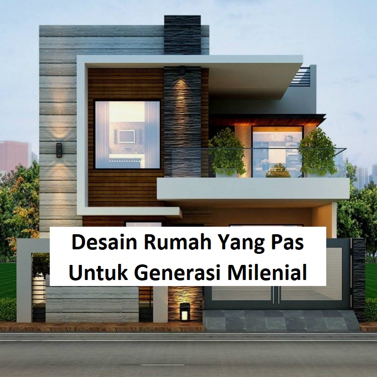 Desain Rumah Yang Pas Untuk Generasi Milenial