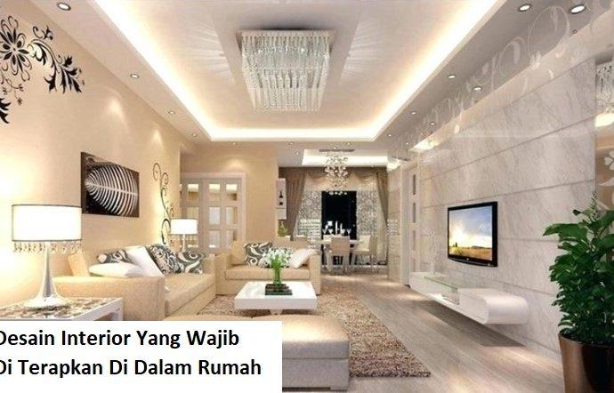 Hal Dasar Yang Perlu di Terapkan Untuk Membangun Interior Rumah Yang Menawan