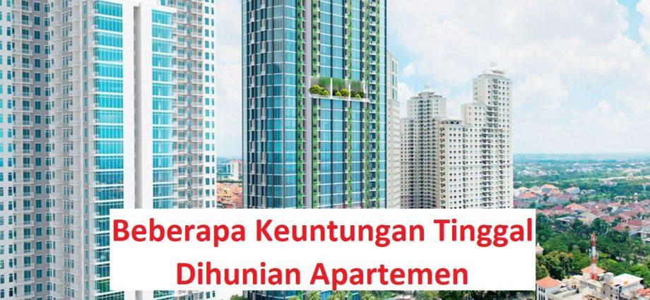 Beberapa Keuntungan Tinggal Dihunian Apartemen