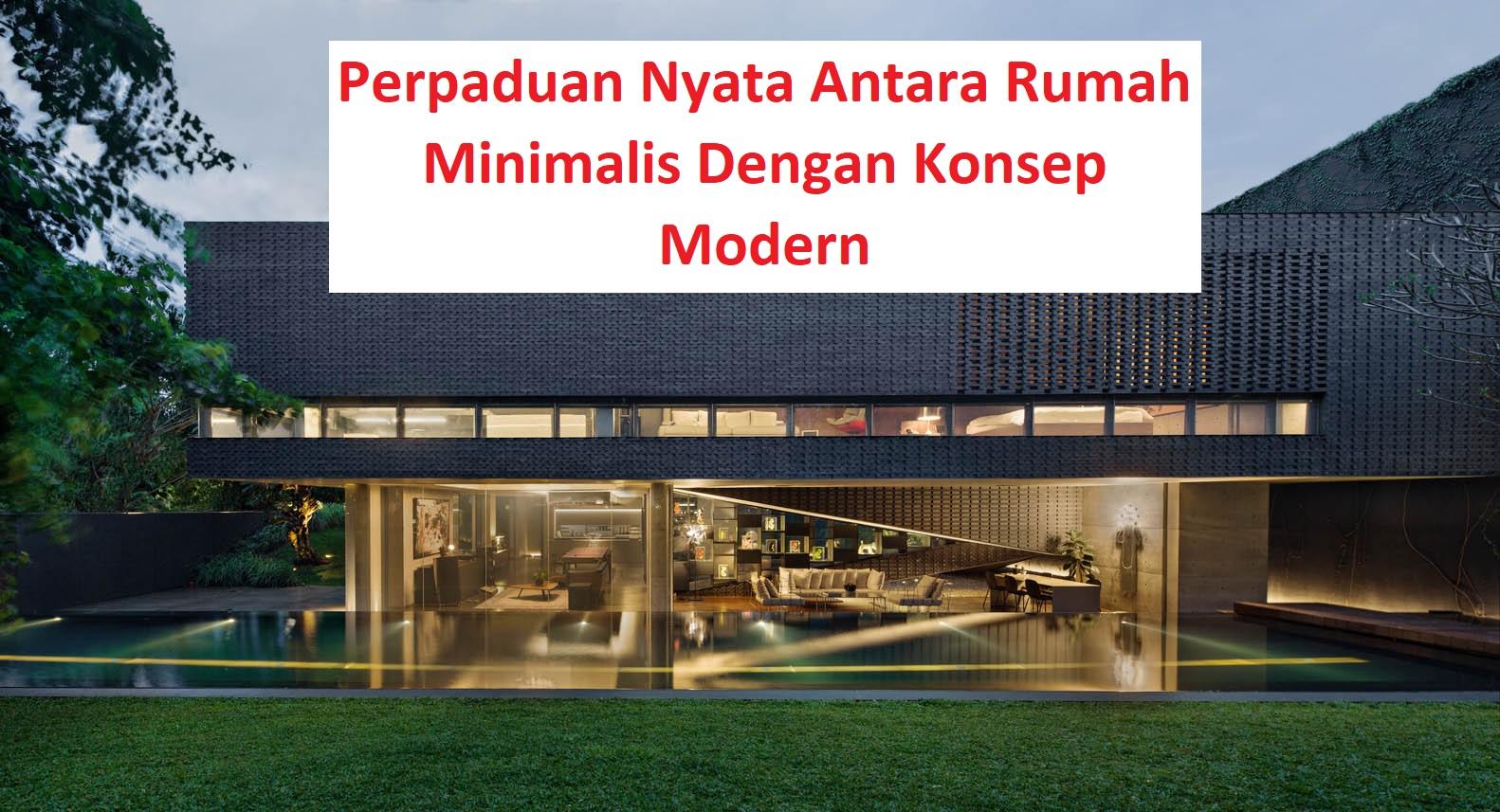 Perpaduan Nyata Antara Rumah Minimalis Dengan Konsep Modern